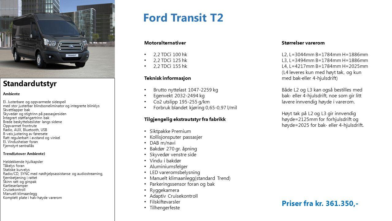 Ford Transit T2 Standardutstyr Ambiente El.