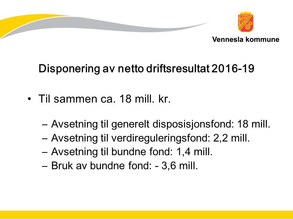 Disponering av netto driftsresultat 2016-19 Til sammen ca.