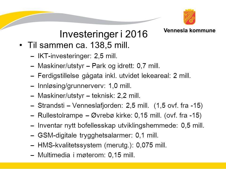 Investeringer i 2016 Til sammen ca. 138,5 mill. –IKT-investeringer: 2,5 mill.