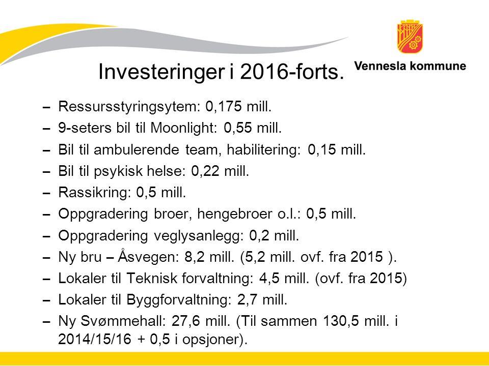 Investeringer i 2016-forts. –Ressursstyringsytem: 0,175 mill. –9-seters bil til Moonlight: 0,55 mill. –Bil til ambulerende team, habilitering: 0,15 mi