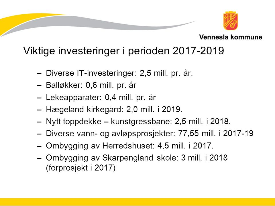 Viktige investeringer i perioden 2017-2019 –Diverse IT-investeringer: 2,5 mill.