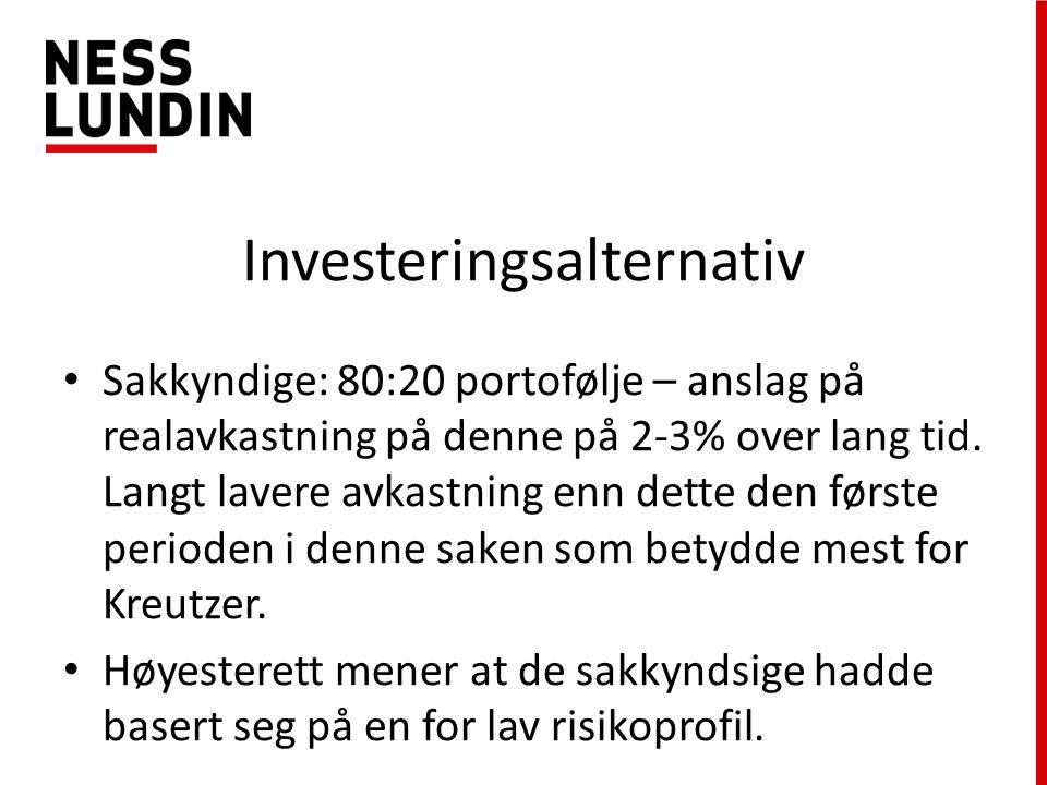 Investeringsalternativ Sakkyndige: 80:20 portofølje – anslag på realavkastning på denne på 2-3% over lang tid.