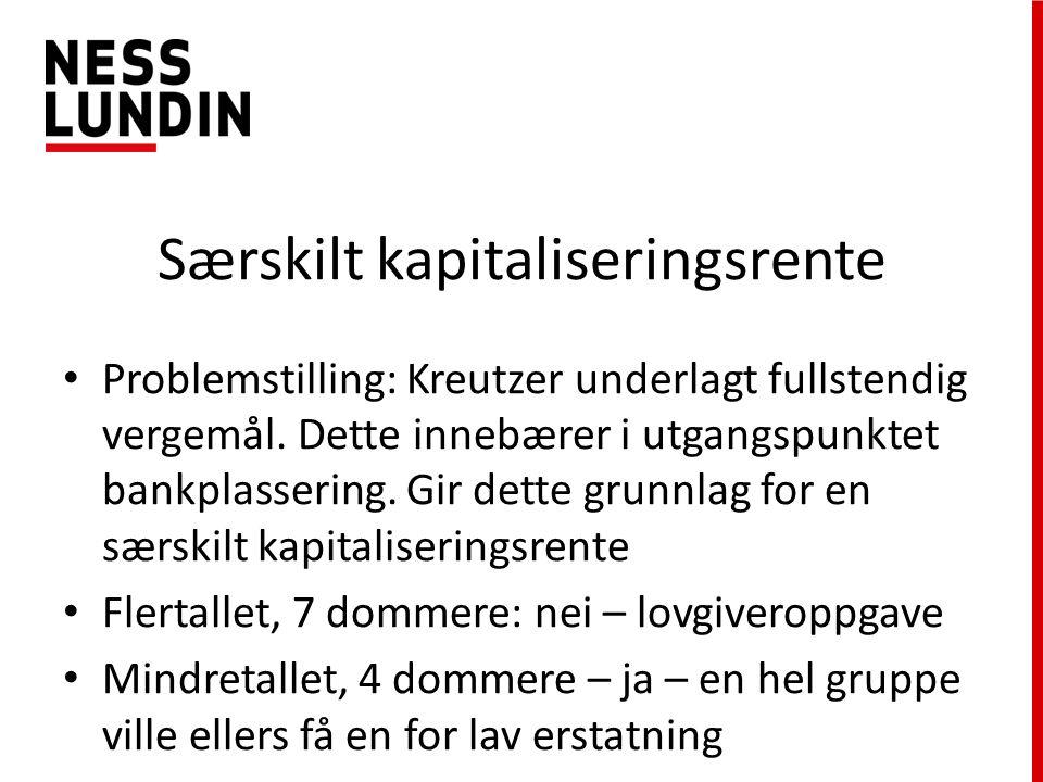 Særskilt kapitaliseringsrente Problemstilling: Kreutzer underlagt fullstendig vergemål.