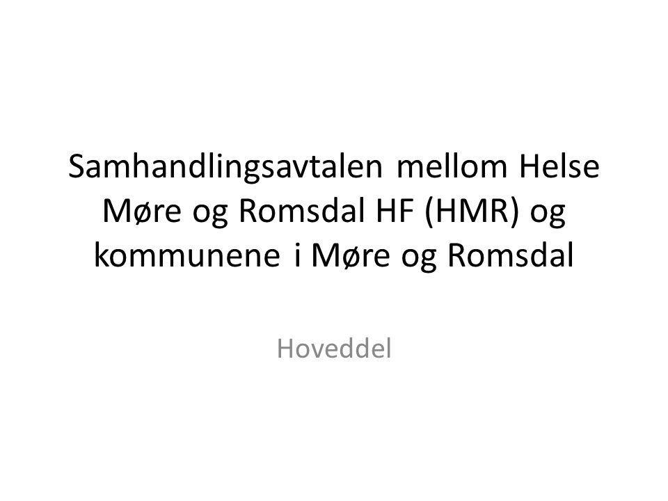 Samhandlingsavtalen mellom Helse Møre og Romsdal HF (HMR) og kommunenei Møre og Romsdal Hoveddel