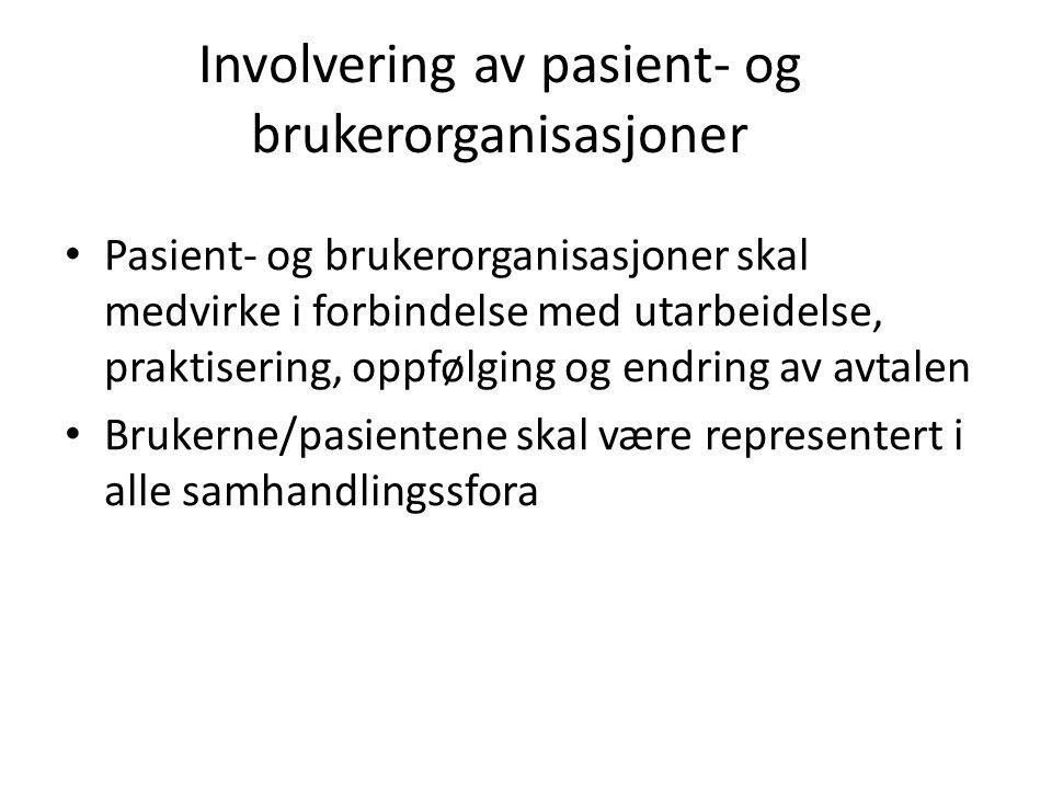 Involvering av pasient- og brukerorganisasjoner Pasient- og brukerorganisasjoner skal medvirke i forbindelse med utarbeidelse, praktisering, oppfølging og endring av avtalen Brukerne/pasientene skal være representert i alle samhandlingssfora