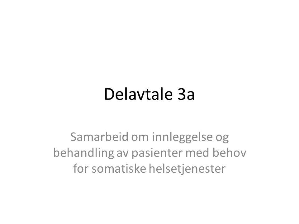 Delavtale 3a Samarbeid om innleggelse og behandling av pasienter med behov for somatiske helsetjenester