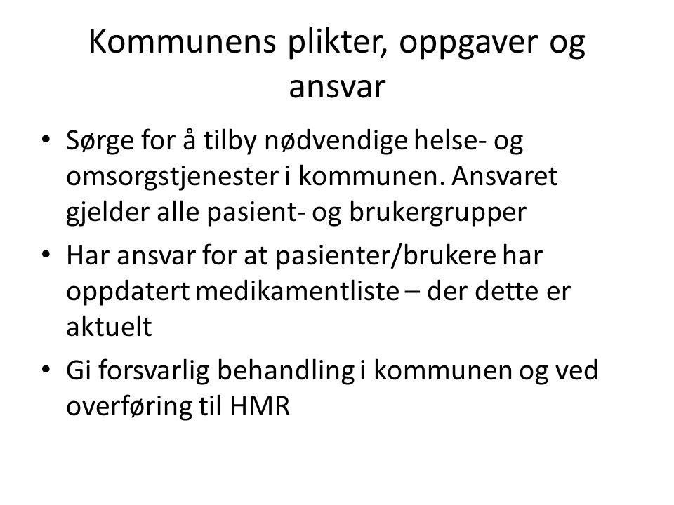Kommunens plikter, oppgaver og ansvar Sørge for å tilby nødvendige helse- og omsorgstjenester i kommunen.