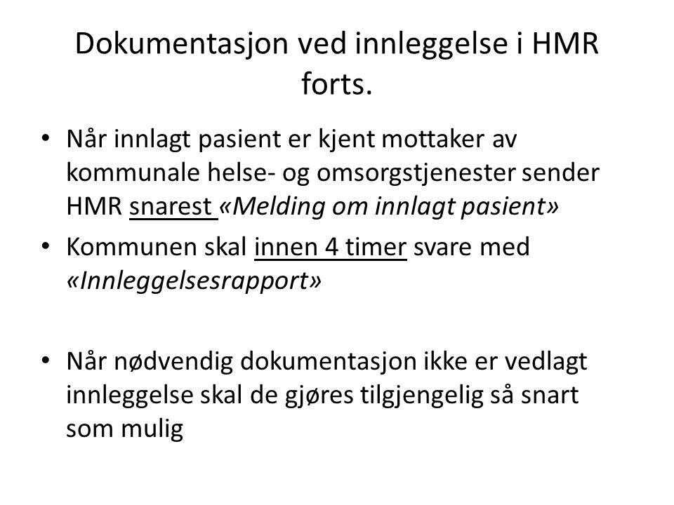 Dokumentasjon ved innleggelse i HMR forts.