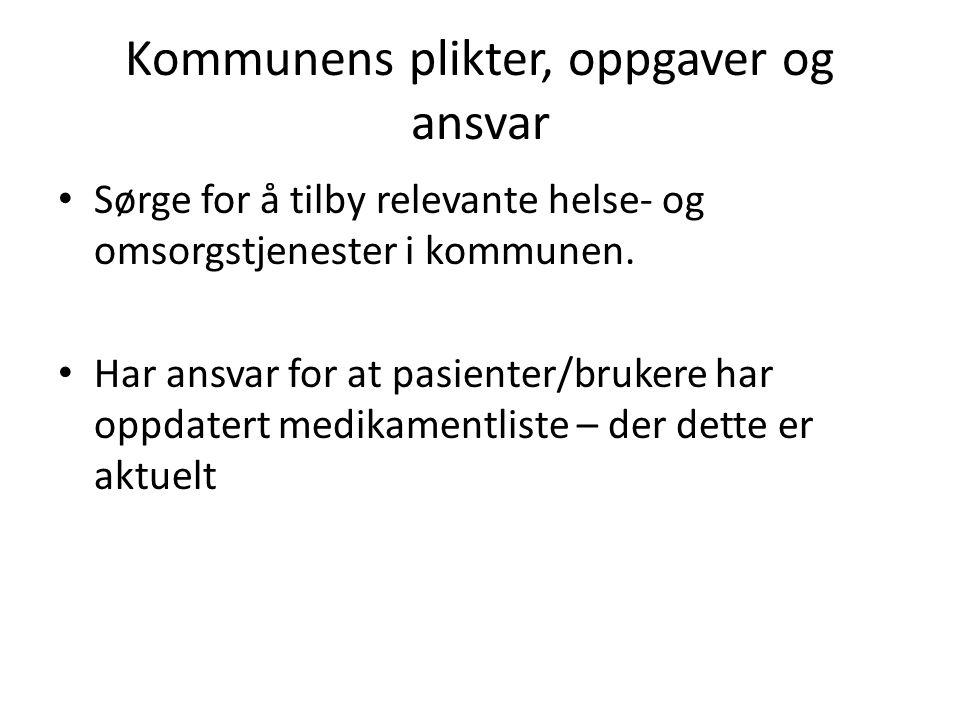 Kommunens plikter, oppgaver og ansvar Sørge for å tilby relevante helse- og omsorgstjenester i kommunen.
