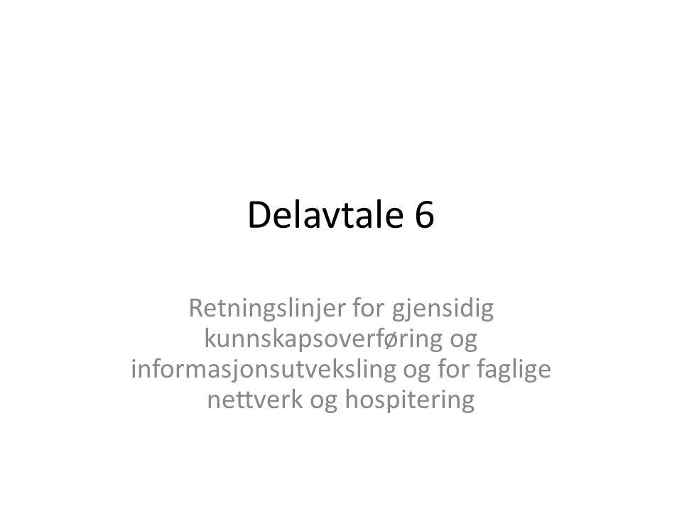 Delavtale 6 Retningslinjer for gjensidig kunnskapsoverføring og informasjonsutveksling og for faglige nettverk og hospitering