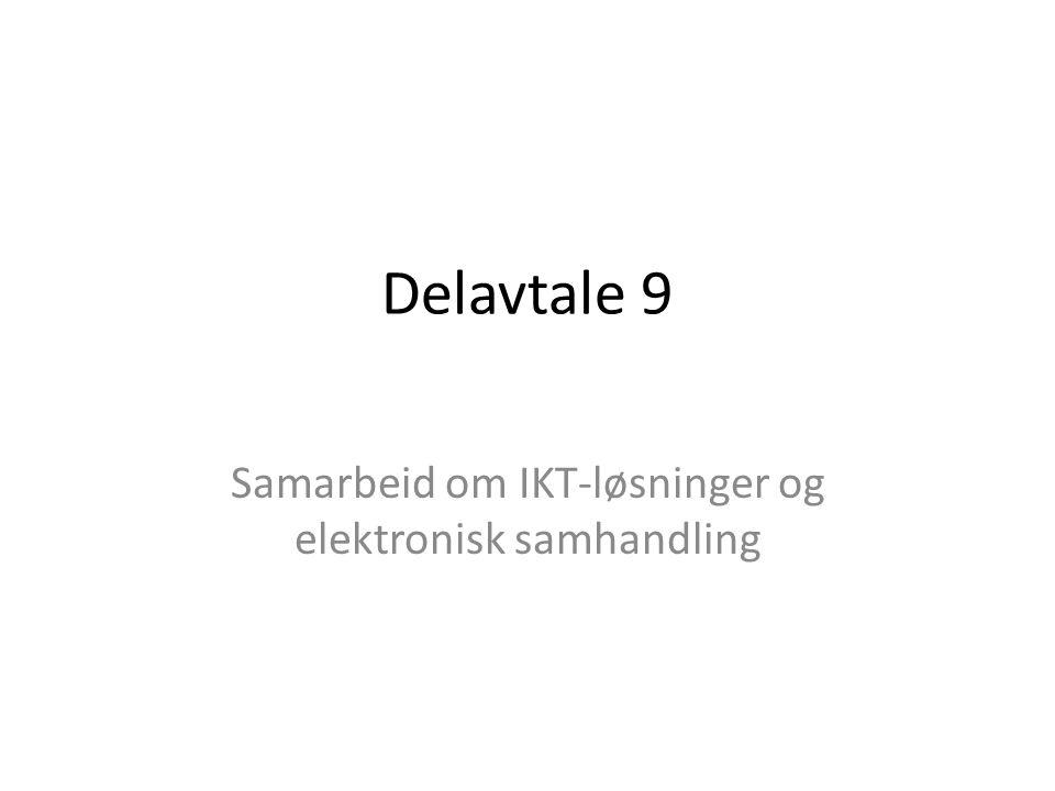 Delavtale 9 Samarbeid om IKT-løsninger og elektronisk samhandling