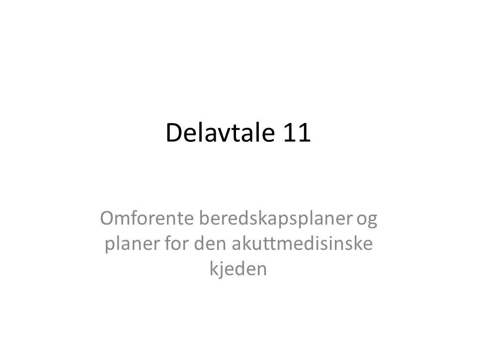 Delavtale 11 Omforente beredskapsplaner og planer for den akuttmedisinske kjeden