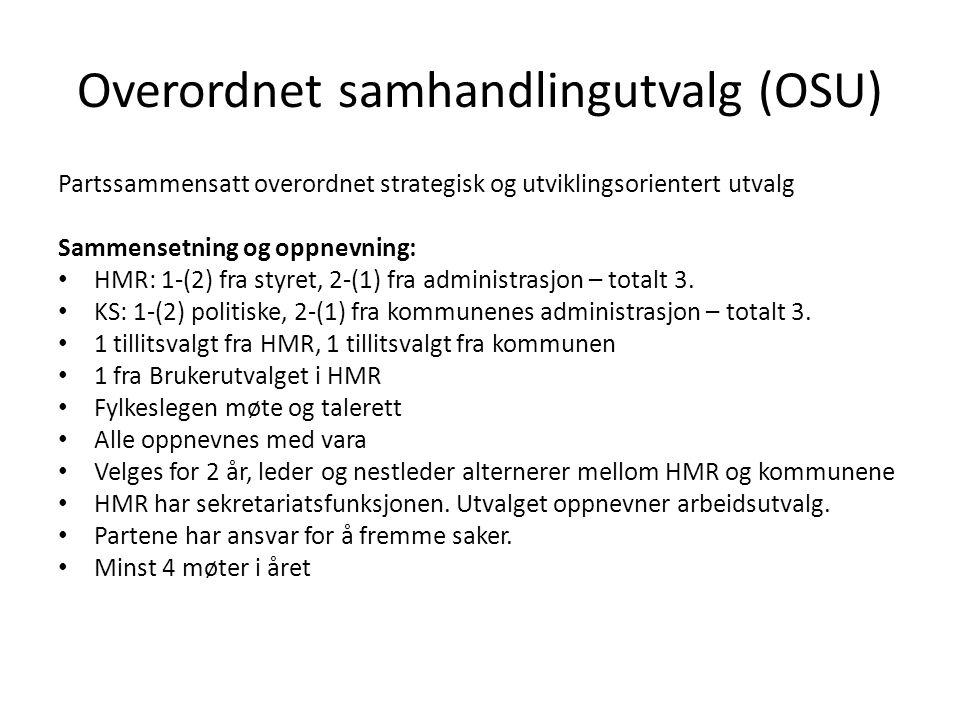 Overordnet samhandlingutvalg (OSU) Partssammensatt overordnet strategisk og utviklingsorientert utvalg Sammensetning og oppnevning: HMR: 1-(2) fra styret, 2-(1) fra administrasjon – totalt 3.