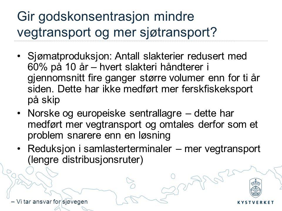 – Vi tar ansvar for sjøvegen Gir godskonsentrasjon mindre vegtransport og mer sjøtransport.