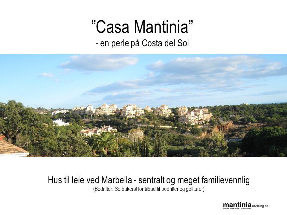 Casa Mantinia - en perle på Costa del Sol Hus til leie ved Marbella - sentralt og meget familievennlig (Bedrifter: Se bakerst for tilbud til bedrifter og golfturer)