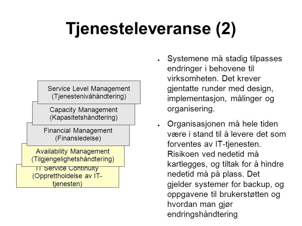 Tjenesteleveranse (2) ● Systemene må stadig tilpasses endringer i behovene til virksomheten. Det krever gjentatte runder med design, implementasjon, m
