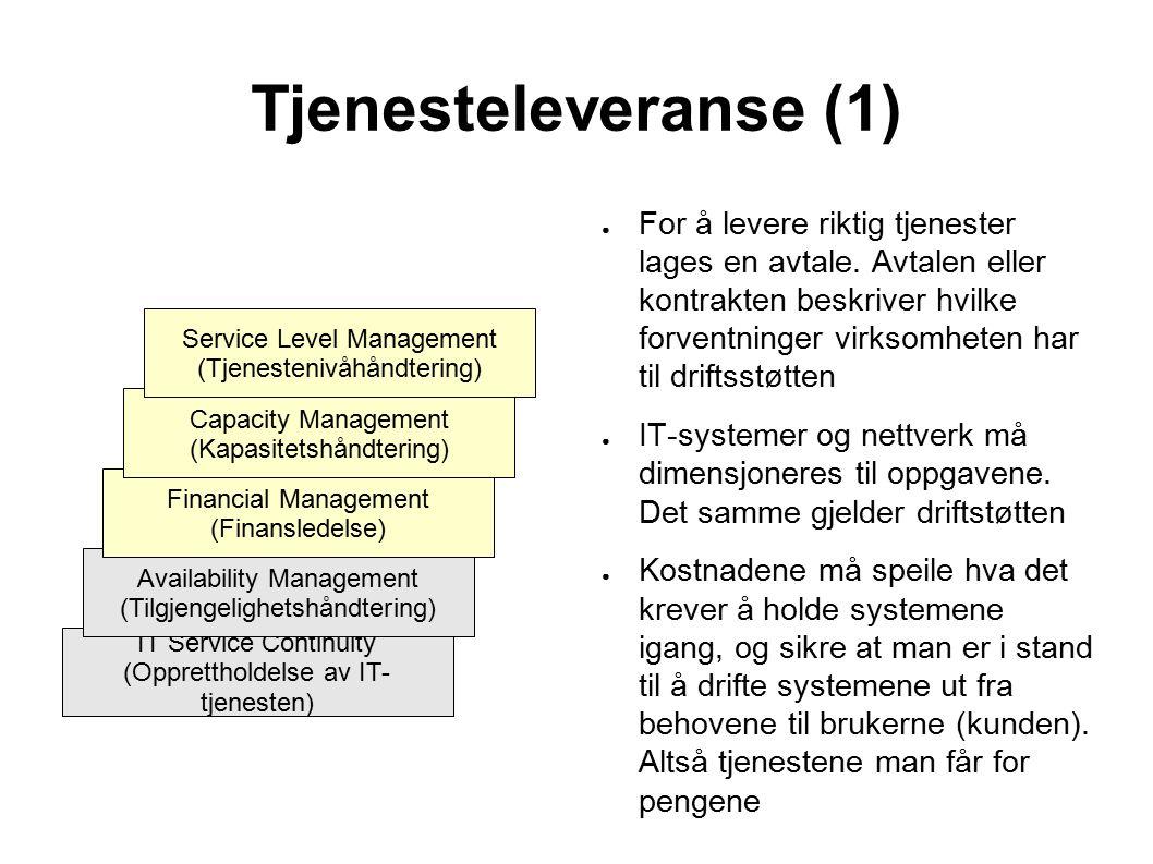 Tjenesteleveranse (1) ● For å levere riktig tjenester lages en avtale.