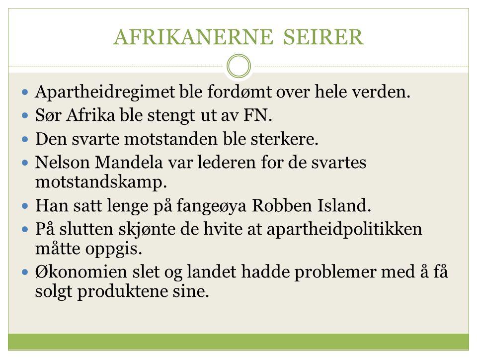 AFRIKANERNE SEIRER Apartheidregimet ble fordømt over hele verden.