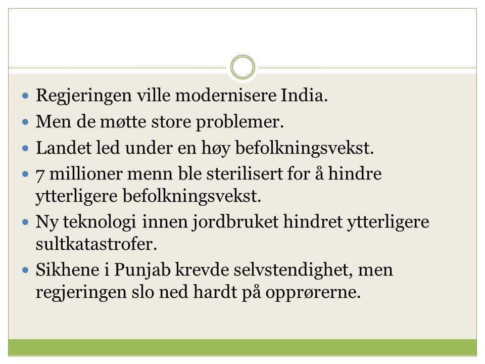 Regjeringen ville modernisere India. Men de møtte store problemer.
