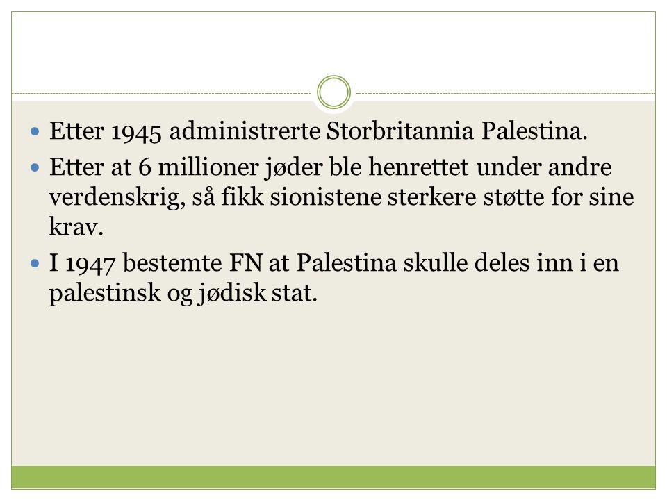 Etter 1945 administrerte Storbritannia Palestina.