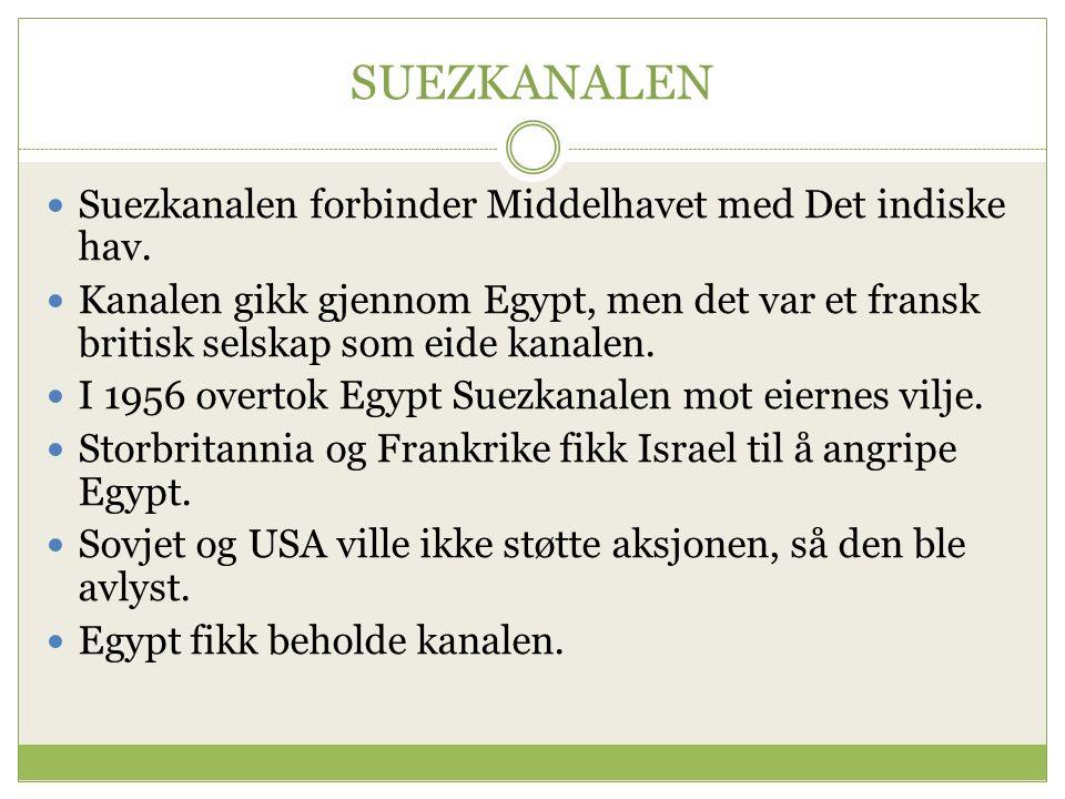 SUEZKANALEN Suezkanalen forbinder Middelhavet med Det indiske hav.