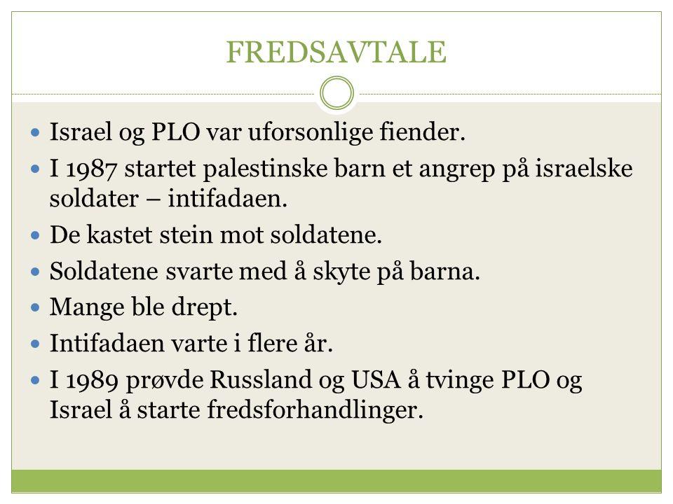 FREDSAVTALE Israel og PLO var uforsonlige fiender.