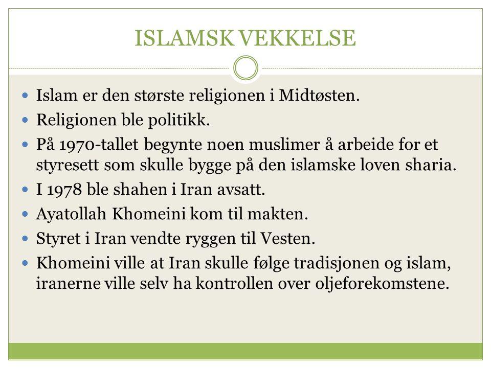 ISLAMSK VEKKELSE Islam er den største religionen i Midtøsten.