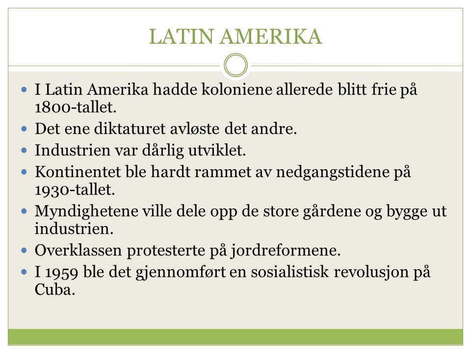 LATIN AMERIKA I Latin Amerika hadde koloniene allerede blitt frie på 1800-tallet.