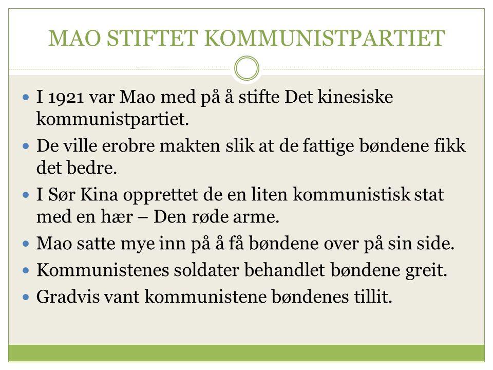 MAO STIFTET KOMMUNISTPARTIET I 1921 var Mao med på å stifte Det kinesiske kommunistpartiet.