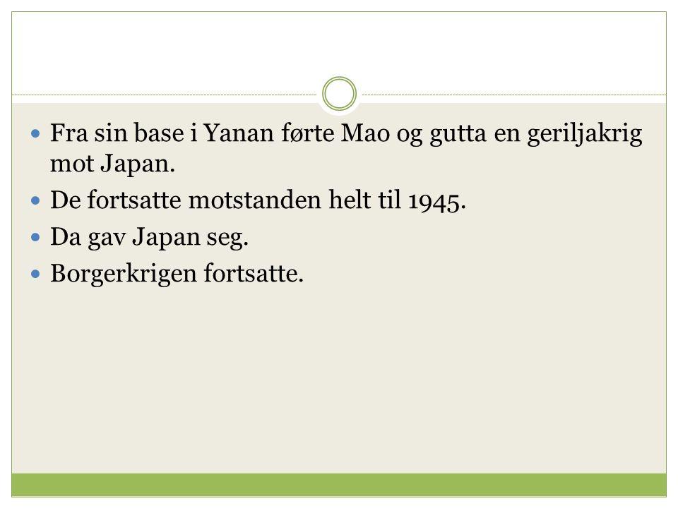 Fra sin base i Yanan førte Mao og gutta en geriljakrig mot Japan.