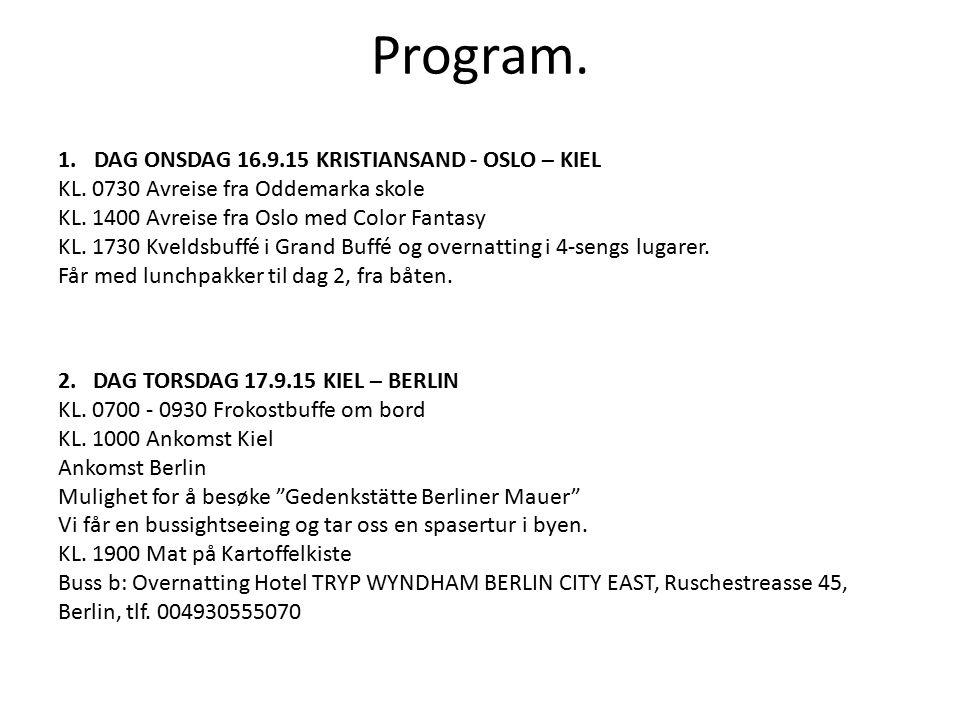 Program.1.DAG ONSDAG 16.9.15 KRISTIANSAND - OSLO – KIEL KL.
