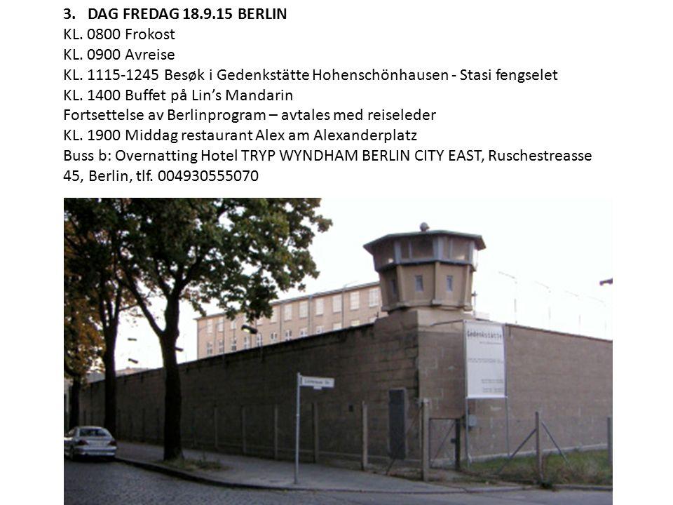 3. DAG FREDAG 18.9.15 BERLIN KL. 0800 Frokost KL.