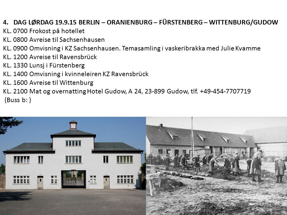 4. DAG LØRDAG 19.9.15 BERLIN – ORANIENBURG – FÜRSTENBERG – WITTENBURG/GUDOW KL.