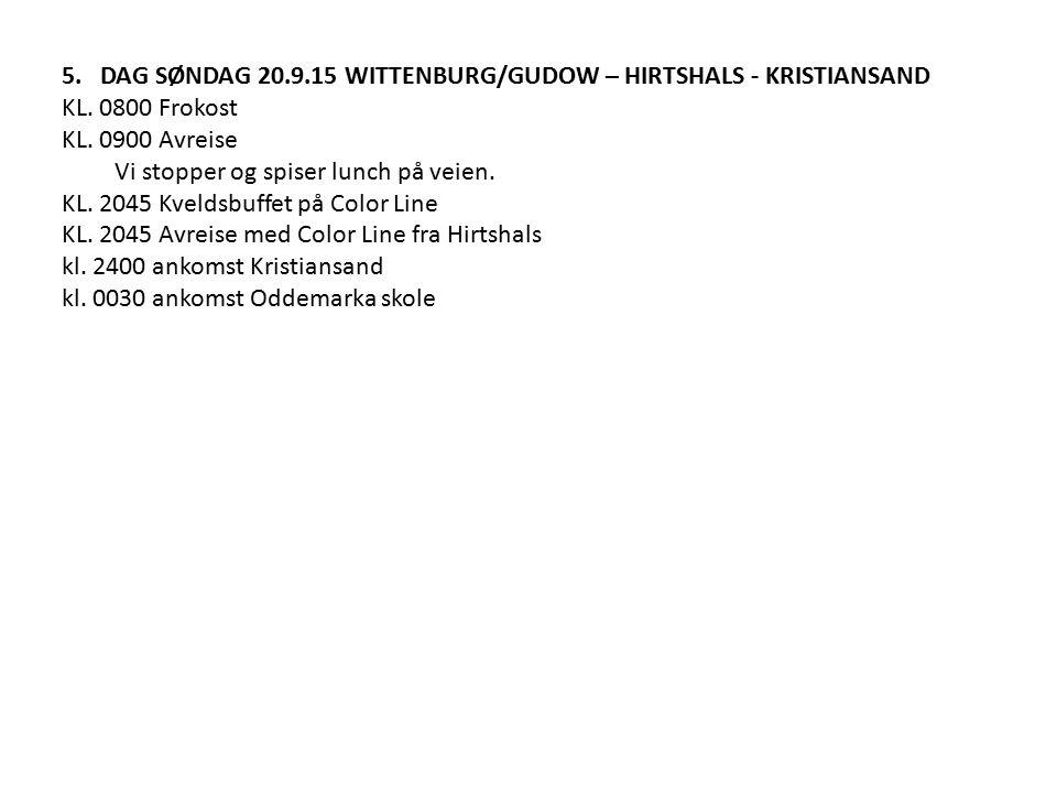 5. DAG SØNDAG 20.9.15 WITTENBURG/GUDOW – HIRTSHALS - KRISTIANSAND KL.
