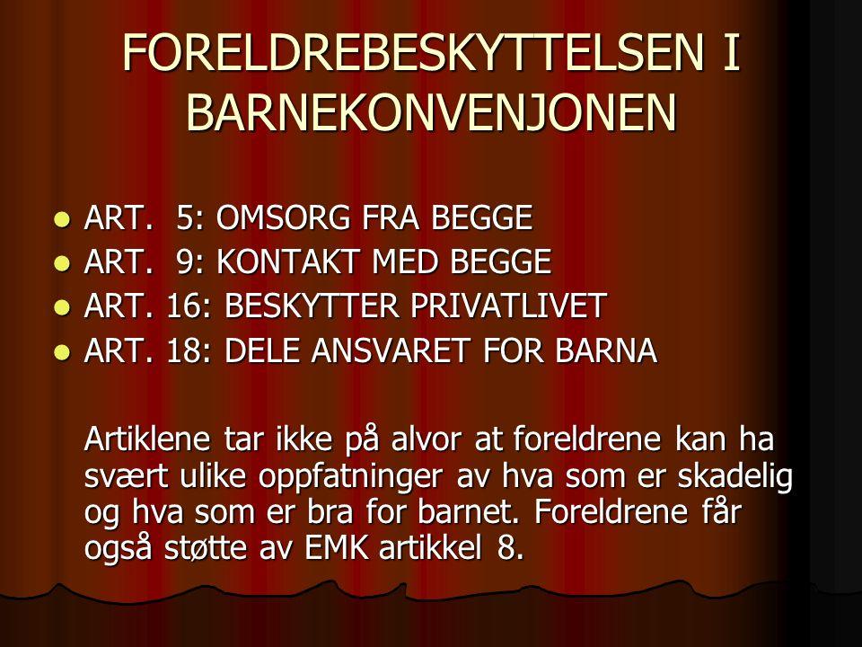 FORELDREBESKYTTELSEN I BARNEKONVENJONEN ART. 5: OMSORG FRA BEGGE ART.
