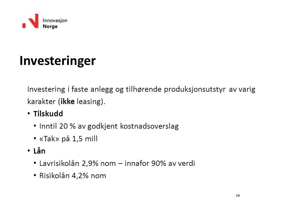16 Investeringer Investering i faste anlegg og tilhørende produksjonsutstyr av varig karakter (ikke leasing).