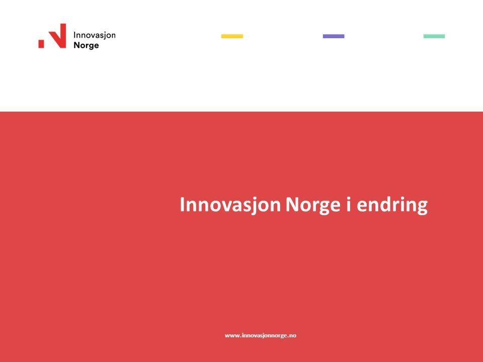 Innovasjon Norge i endring www.innovasjonnorge.no