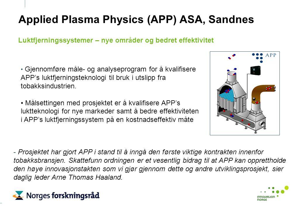 Applied Plasma Physics (APP) ASA, Sandnes Gjennomføre måle- og analyseprogram for å kvalifisere APP's luktfjerningsteknologi til bruk i utslipp fra to