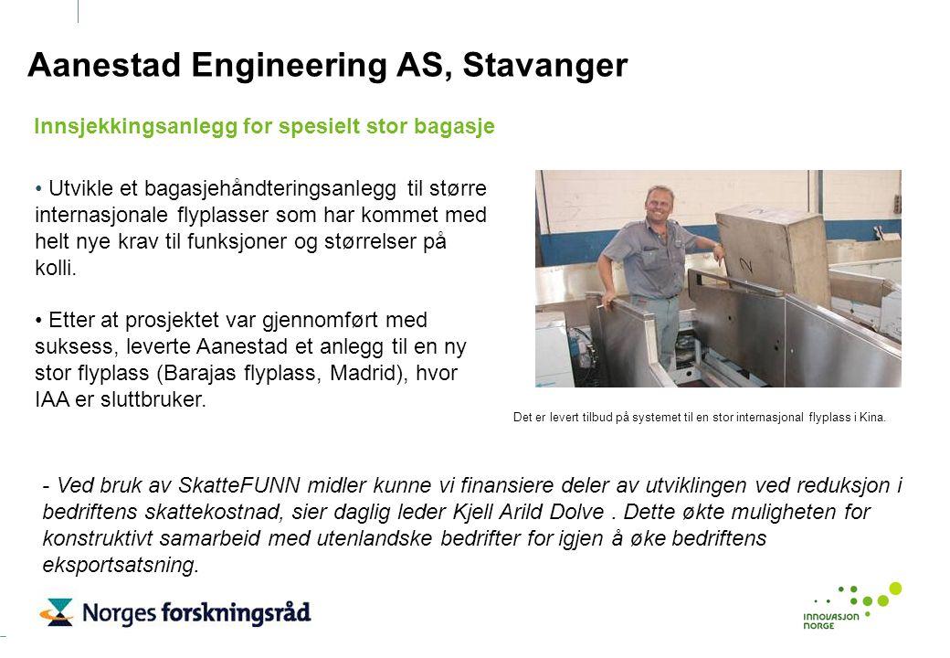 Aanestad Engineering AS, Stavanger Utvikle et bagasjehåndteringsanlegg til større internasjonale flyplasser som har kommet med helt nye krav til funks