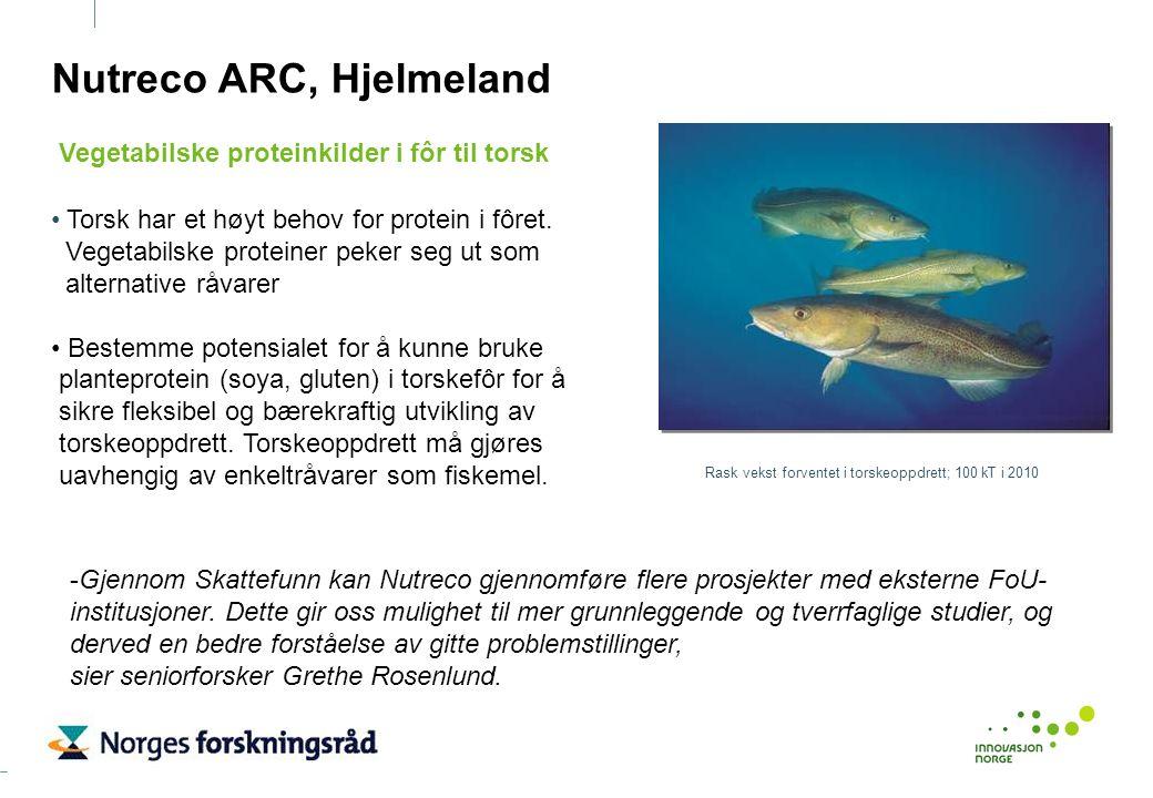 Nutreco ARC, Hjelmeland Torsk har et høyt behov for protein i fôret. Vegetabilske proteiner peker seg ut som alternative råvarer Bestemme potensialet