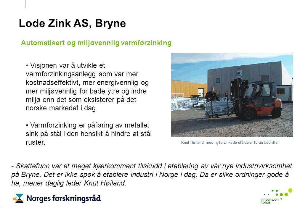 Lode Zink AS, Bryne Visjonen var å utvikle et varmforzinkingsanlegg som var mer kostnadseffektivt, mer energivennlig og mer miljøvennlig for både ytre