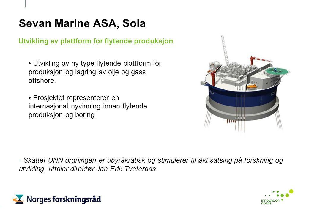 Sevan Marine ASA, Sola Utvikling av ny type flytende plattform for produksjon og lagring av olje og gass offshore. Prosjektet representerer en interna