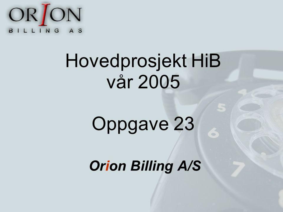 Hovedprosjekt HiB vår 2005 Oppgave 23 Orion Billing A/S