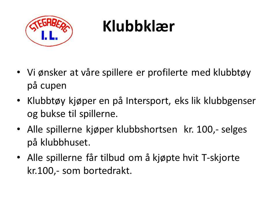 Klubbklær Vi ønsker at våre spillere er profilerte med klubbtøy på cupen Klubbtøy kjøper en på Intersport, eks lik klubbgenser og bukse til spillerne.