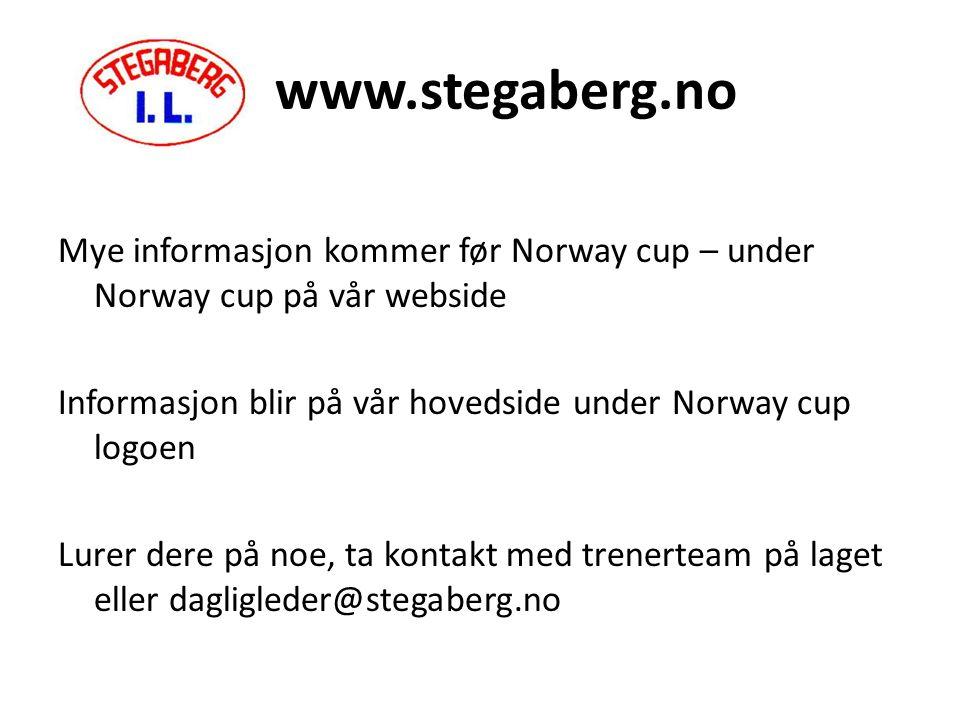 www.stegaberg.no Mye informasjon kommer før Norway cup – under Norway cup på vår webside Informasjon blir på vår hovedside under Norway cup logoen Lurer dere på noe, ta kontakt med trenerteam på laget eller dagligleder@stegaberg.no