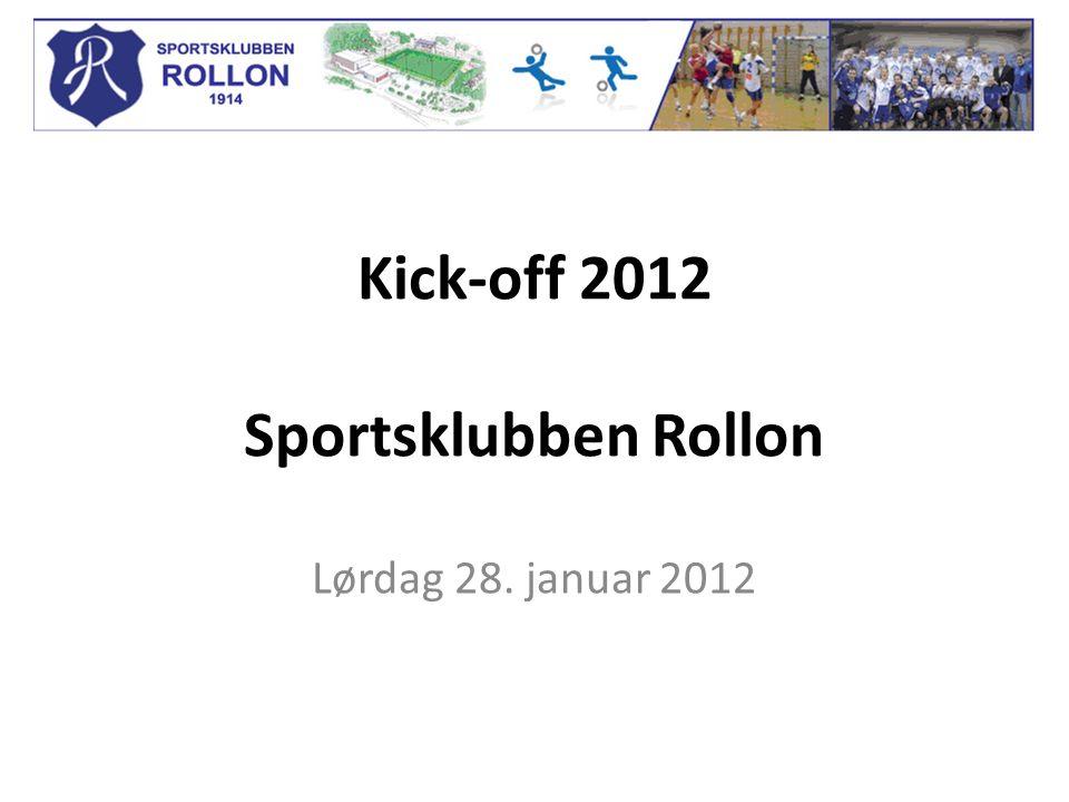 Kick-off 2012 Sportsklubben Rollon Lørdag 28. januar 2012