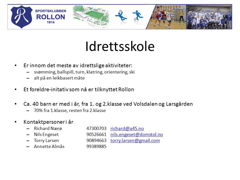 Idrettsskole Er innom det meste av idrettslige aktiviteter: – svømming, ballspill, turn, klatring, orientering, ski – alt på en leikbasert måte Et foreldre-initativ som nå er tilknyttet Rollon Ca.