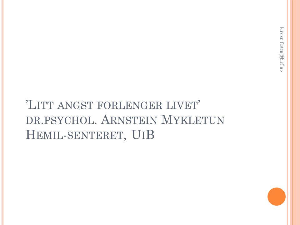 'L ITT ANGST FORLENGER LIVET ' DR. PSYCHOL.
