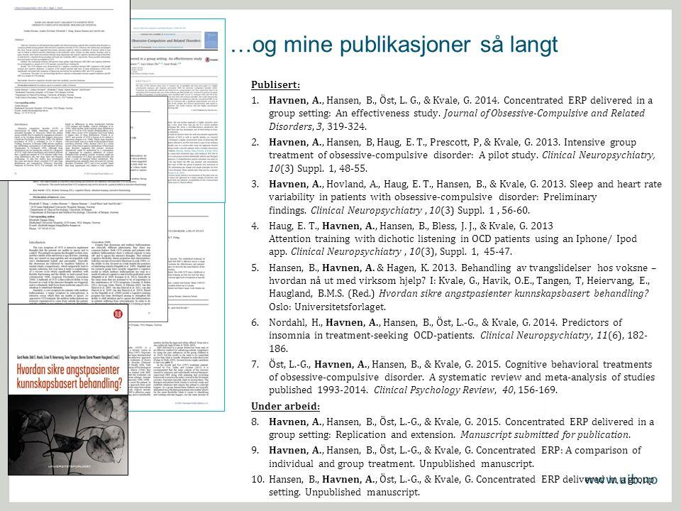 ………………. …og mine publikasjoner så langt Publisert: 1.