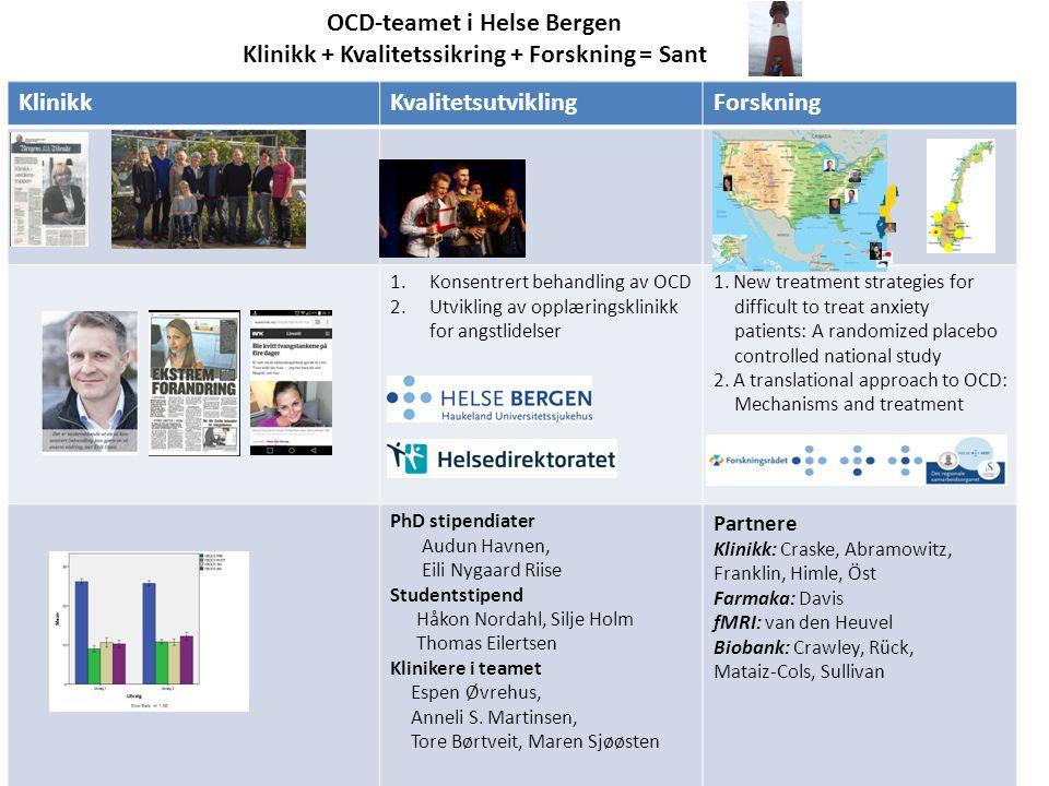 KlinikkKvalitetsutviklingForskning 1.Konsentrert behandling av OCD 2.Utvikling av opplæringsklinikk for angstlidelser 1.